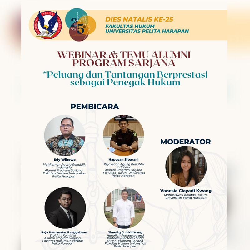 Dies Natalis FH UPH 25 – Webinar & Temu Alumni Program Sarjana: Peluang dan Tantangan Berprestasi Sebagai Penegak Hukum