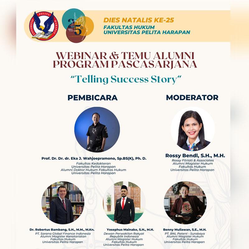 Dies Natalis FH UPH 25 – Webinar & Temu Alumni Program Pascasarjana: Telling Success Story